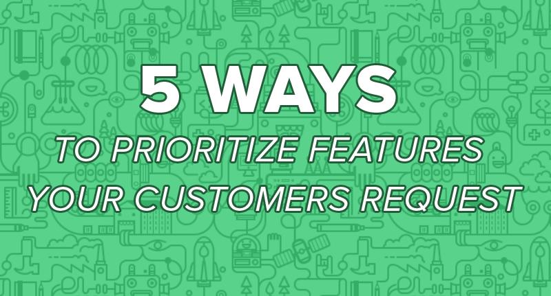 Prioritize Features